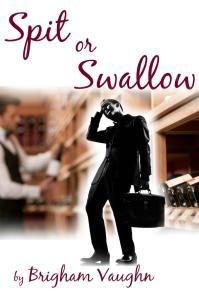 Spit or Swallow (Gay Romance) - Brigham Vaughn